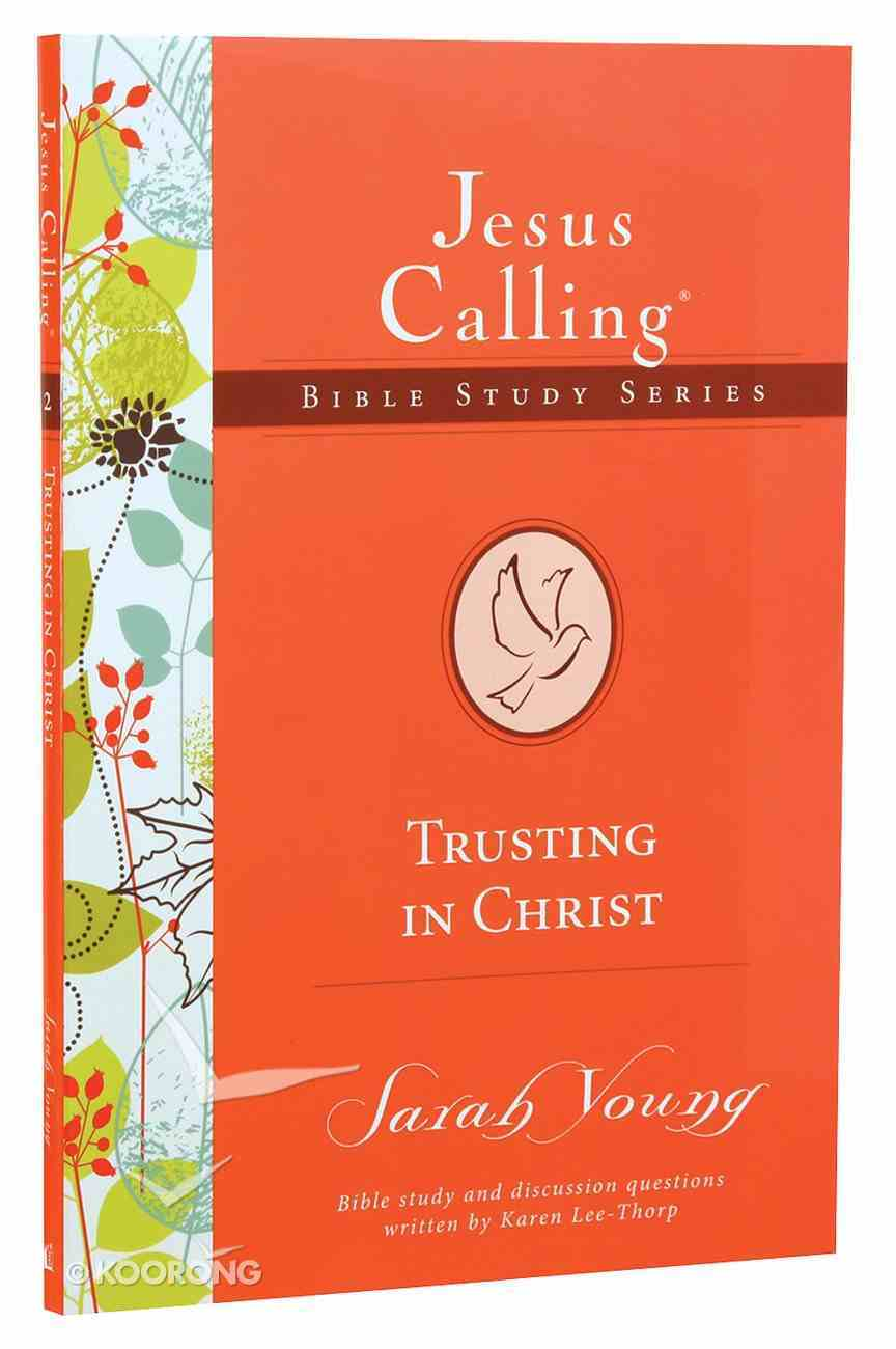 Trusting in Christ (#02 in Jesus Calling Bible Study Series) Paperback