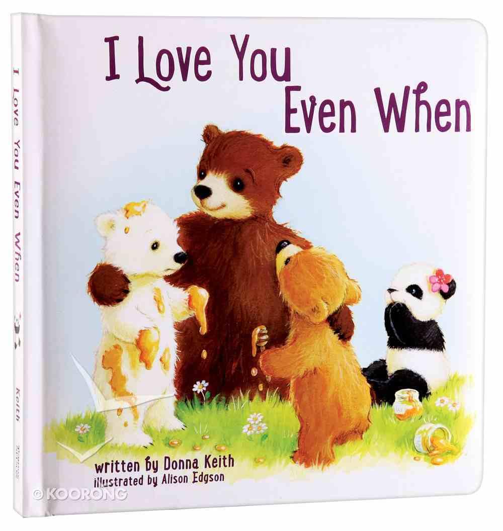 I Love You Even When Board Book