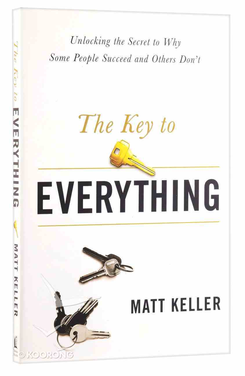 Key to Everything: Unlocking the Life You Dream of Living Paperback