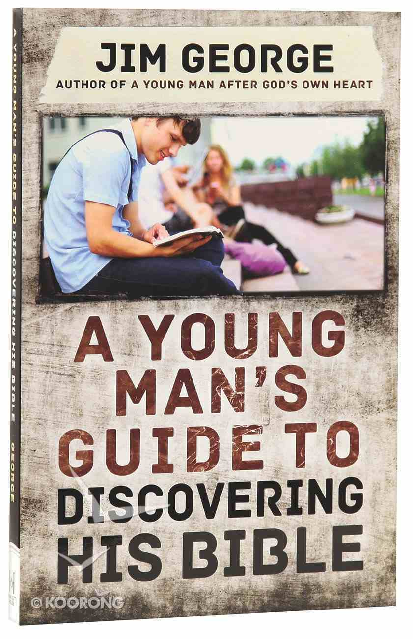 A Young Man's Guide to Discovering His Bible Paperback