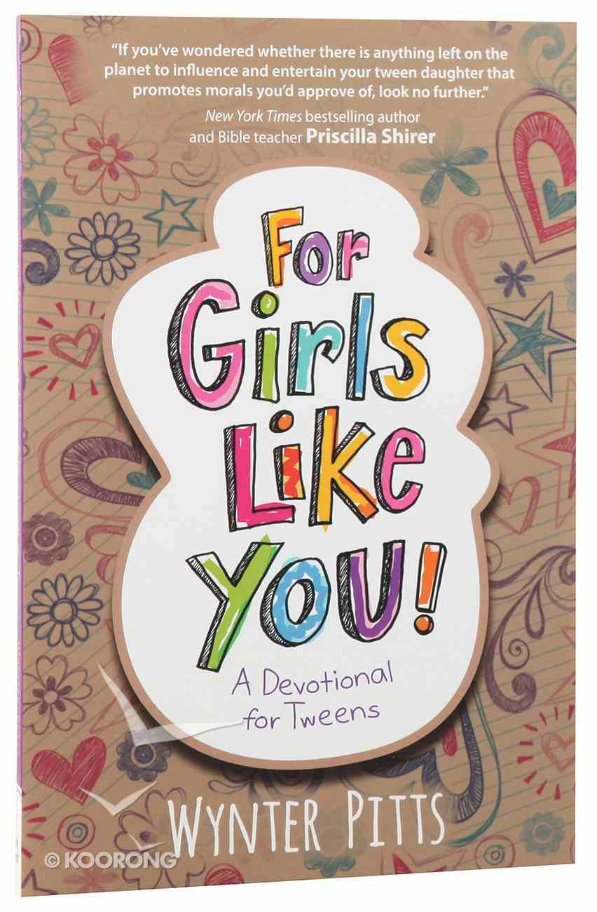 For Girls Like You: A Devotional For Tweens Paperback
