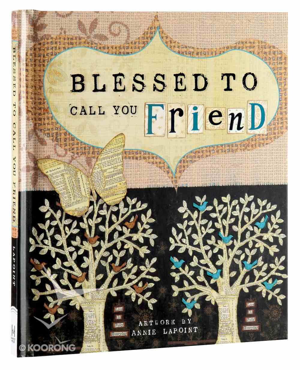Blessed to Call You Friend Hardback