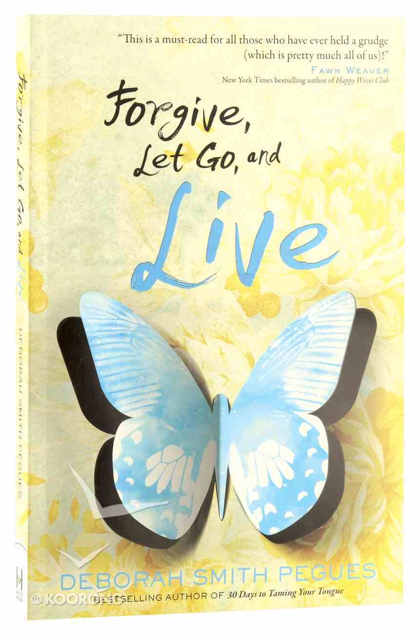 Forgive, Let Go, and Live Paperback