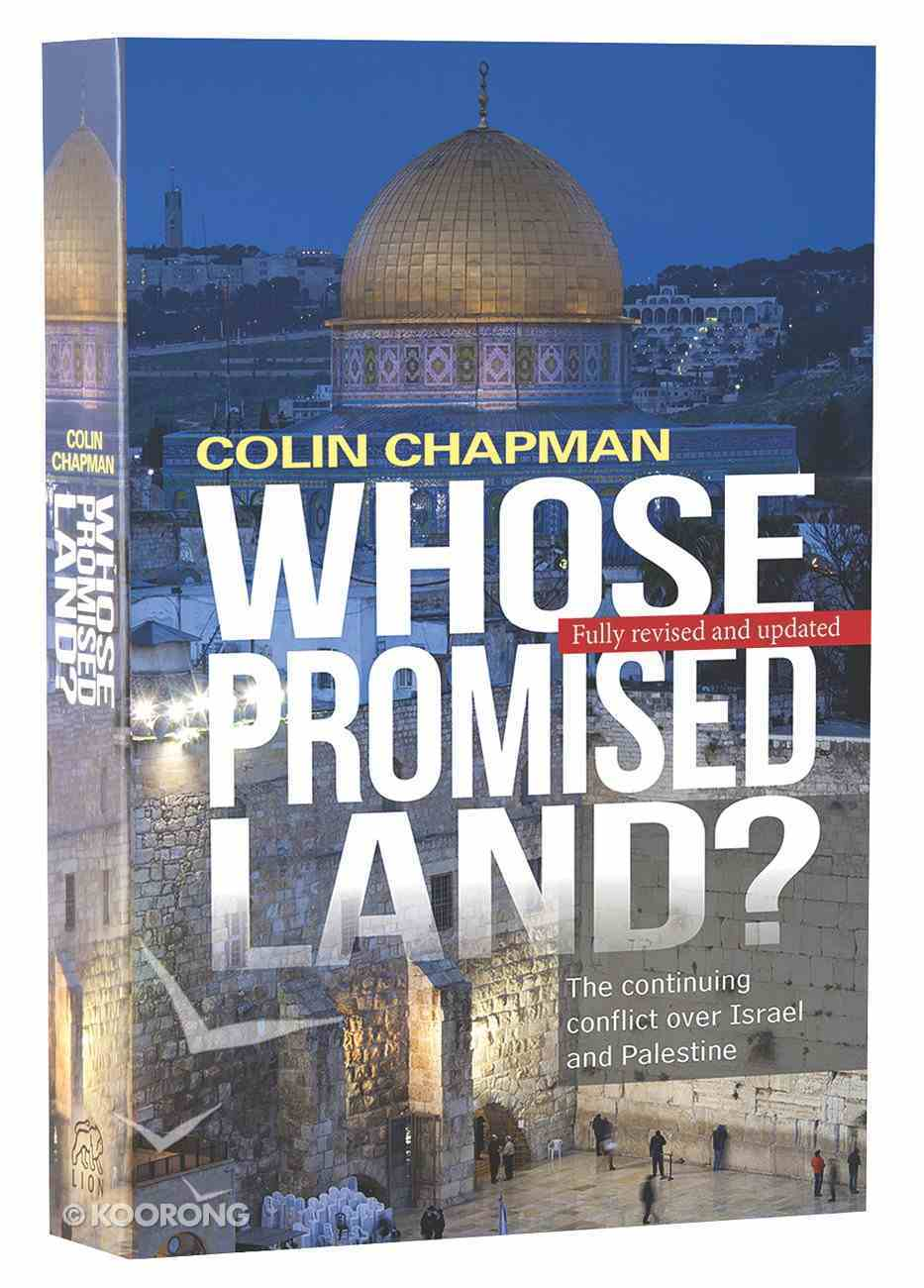 Whose Promised Land? the Continuing Crisis Over Israel and Palestine (& 2015) Paperback