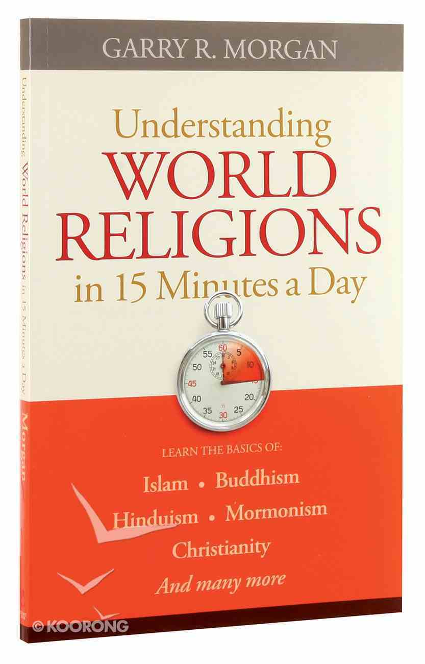 Understanding World Religions in 15 Minutes a Day Paperback