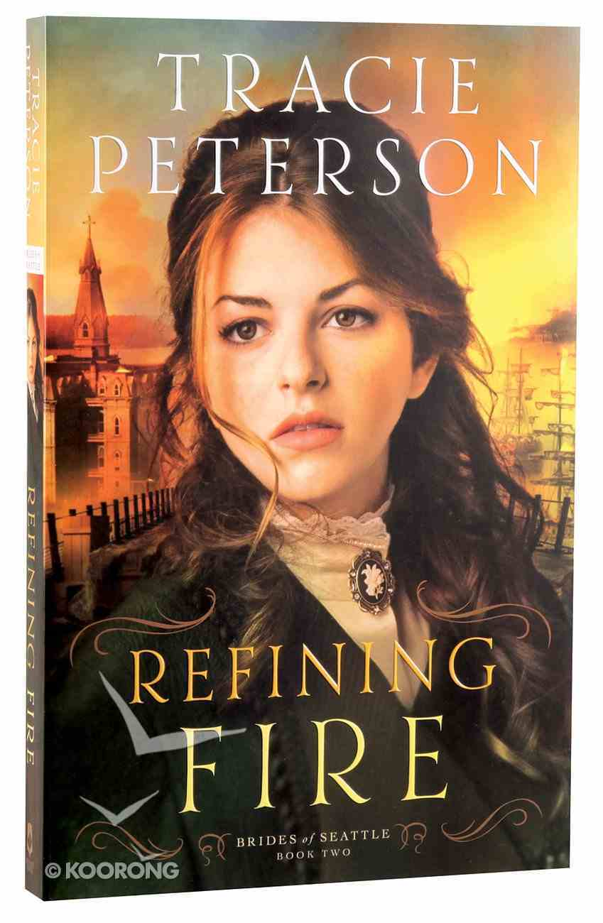 Refining Fire (#02 in Brides Of Seattle Series) Paperback