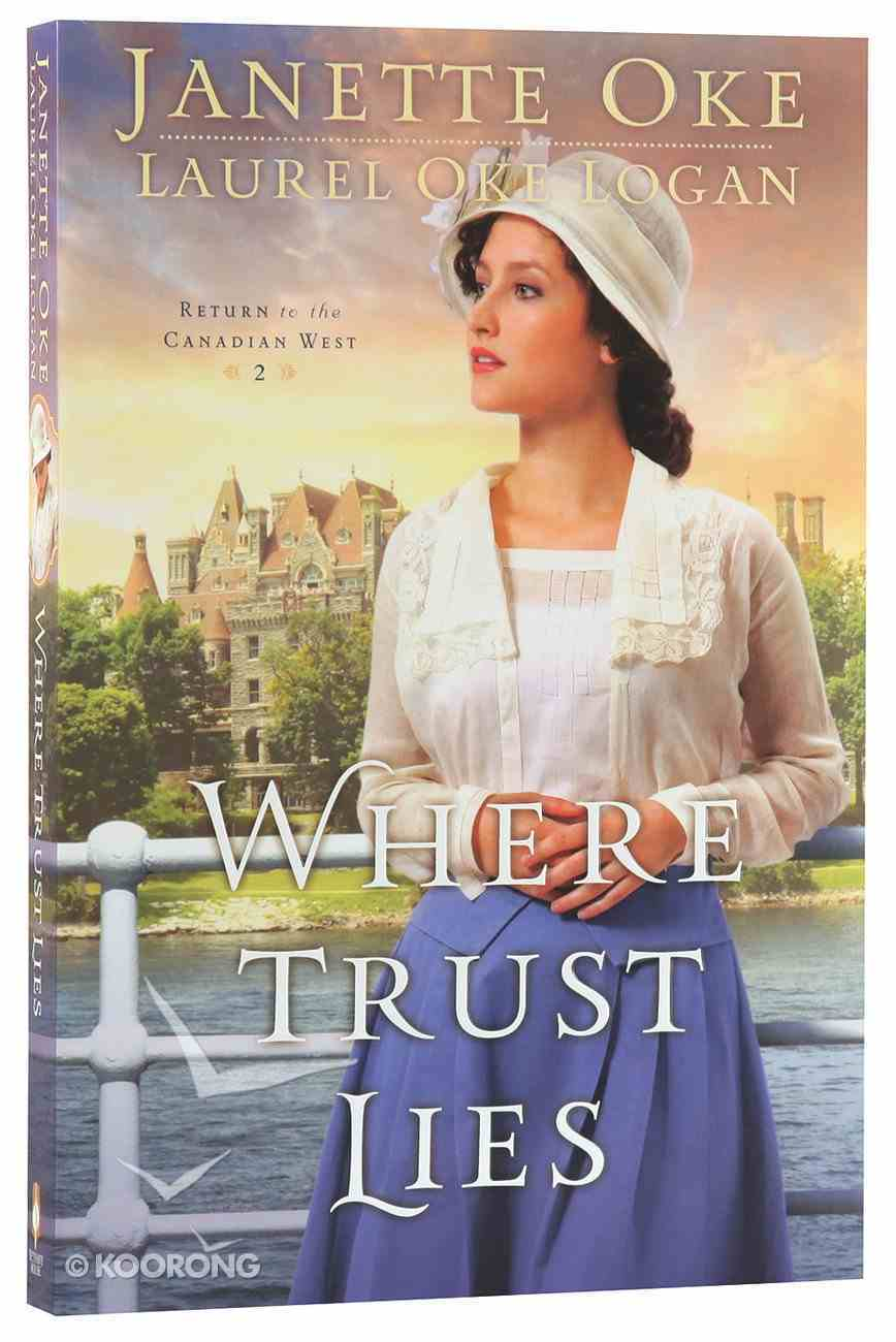 Where Trust Lies (#02 in Return To The Canadian West Series) Paperback