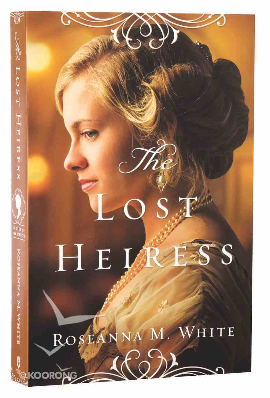 The Lost Heiress (#01 in Ladies Of The Manor Series) Paperback