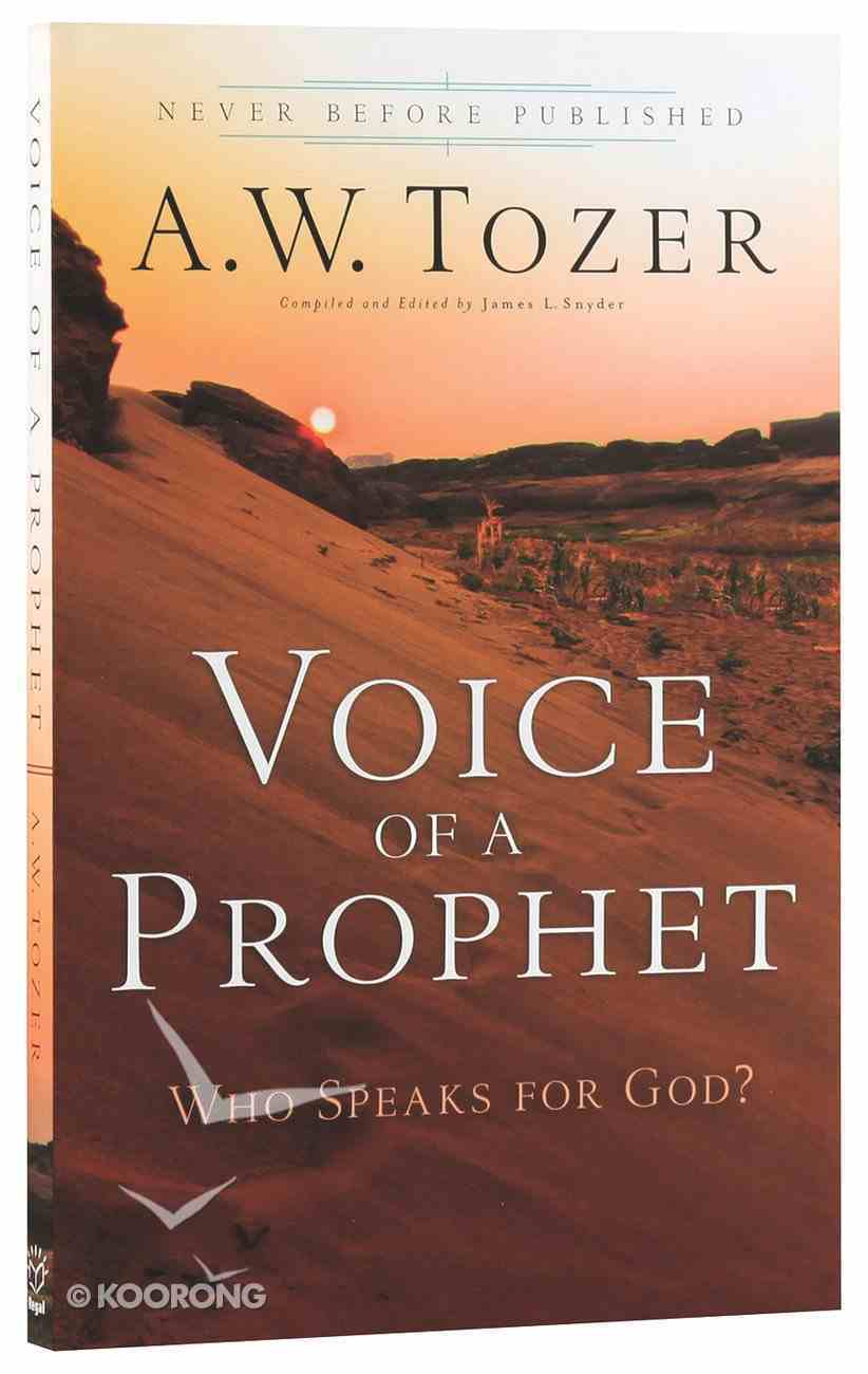Voice of a Prophet: Who Speaks For God? (New Tozer Collection Series) Paperback