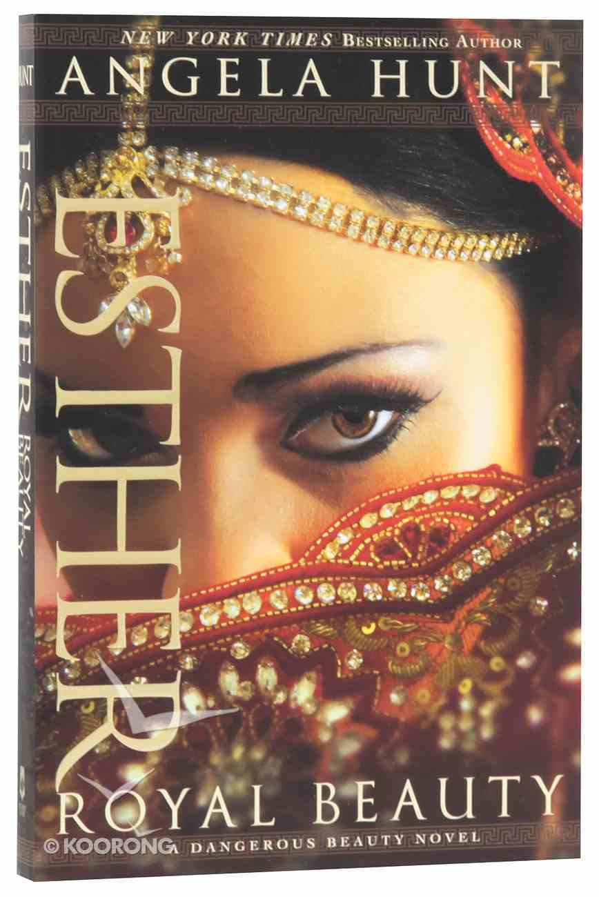 Esther: Royal Beauty (#01 in A Dangerous Beauty Novel Series) Paperback