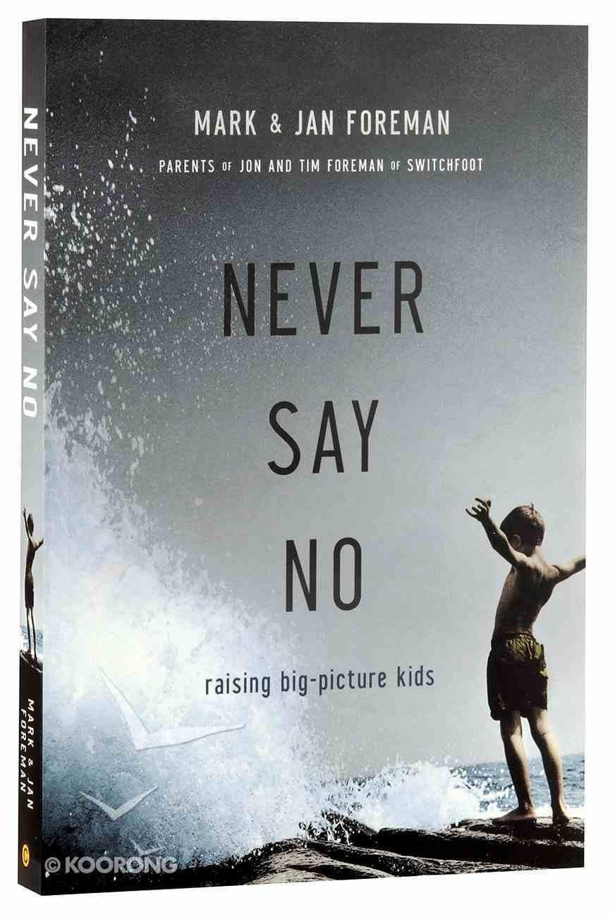 Never Say No Paperback