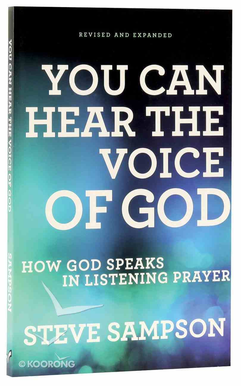 You Can Hear the Voice of God,: How God Speaks in Listening Prayer (And Expanded Edition) Paperback