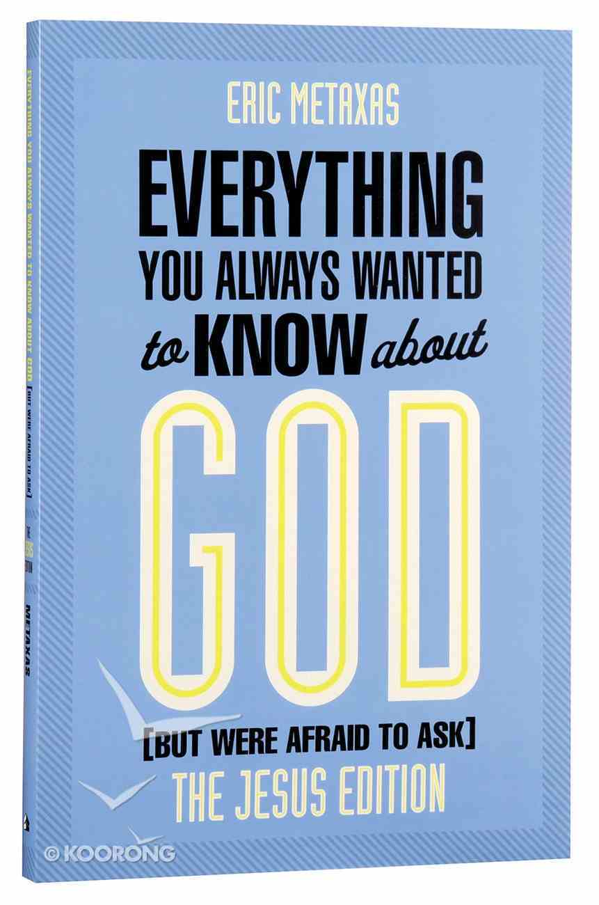 Everything You Always Wanted to Know About God (But Were Afraid To Ask) Paperback