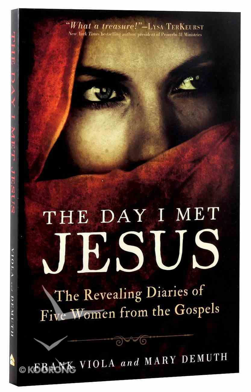 The Day I Met Jesus: The Revealing Diaries of Five Women From the Gospels Paperback