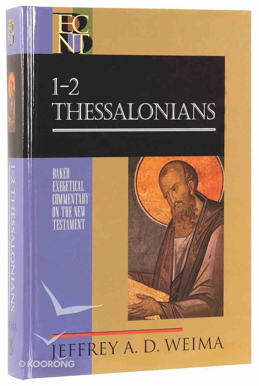 1 & 2 Thessalonians (Baker Exegetical Commentary On The New Testament Series) Hardback