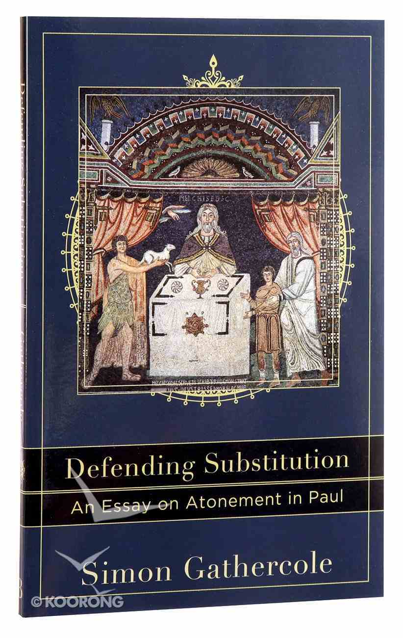 Defending Substitution (Acacia Studies In Bible And Theology Series) Paperback