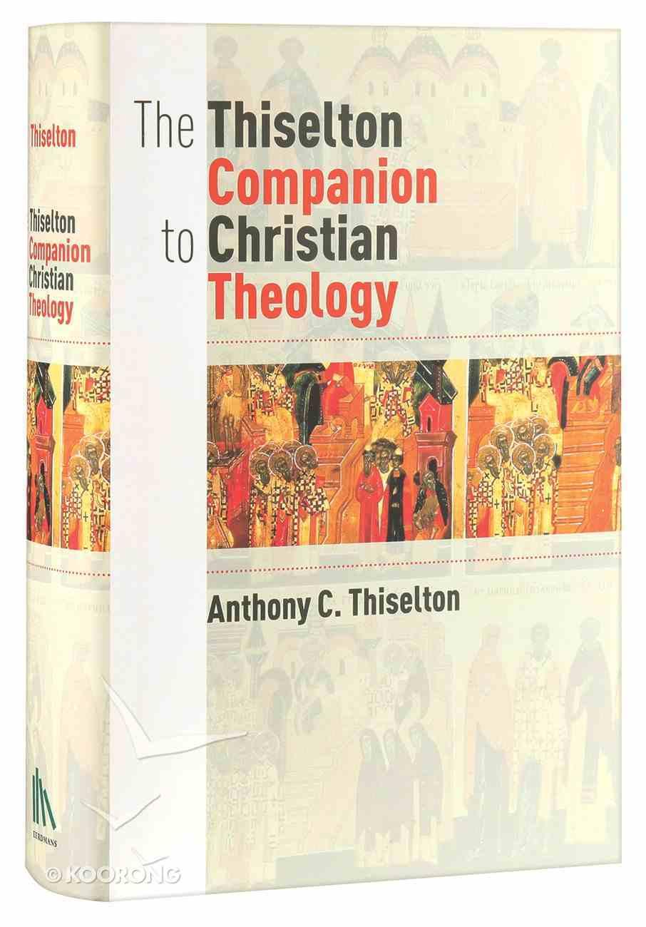 The Thiselton Companion to Christian Theology Hardback