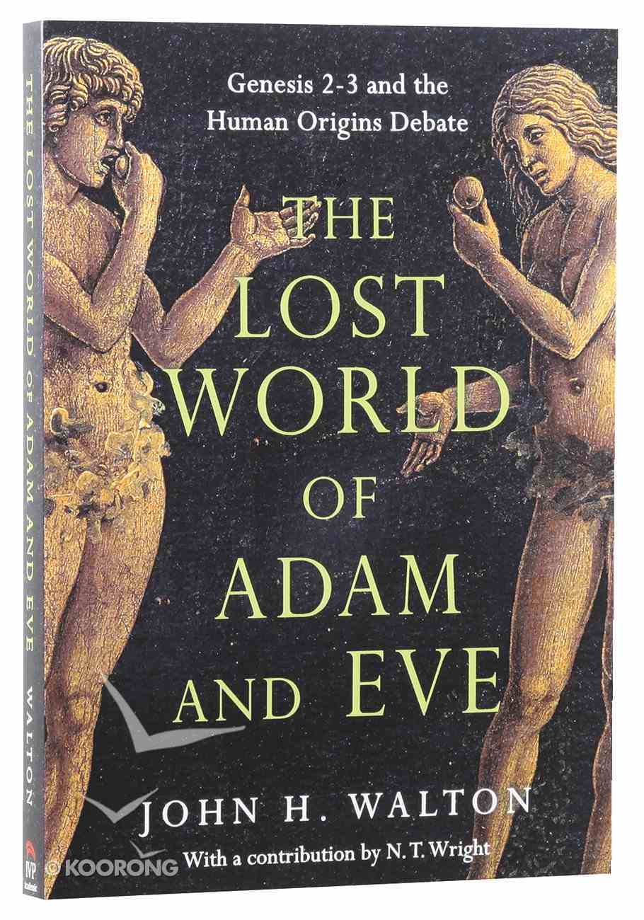 The Lost World of Adam and Eve: Genesis 2-3 and the Human Origins Debate Paperback