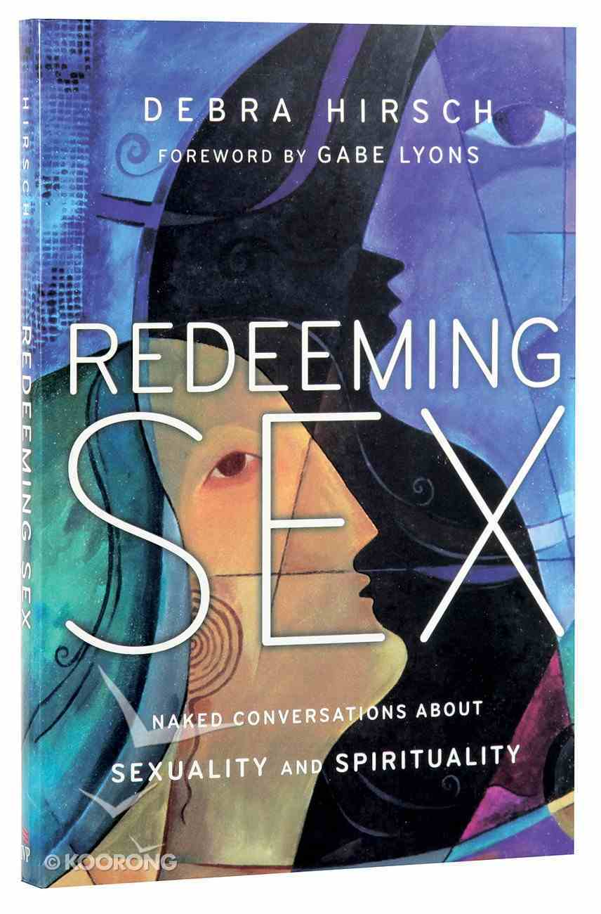 Redeeming Sex: Naked Conversations About Sexuality and Spirituality Paperback