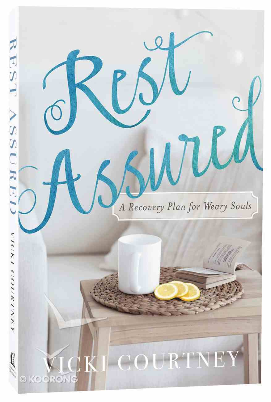 Rest Assured: A Recovery Plan For Weary Souls Paperback