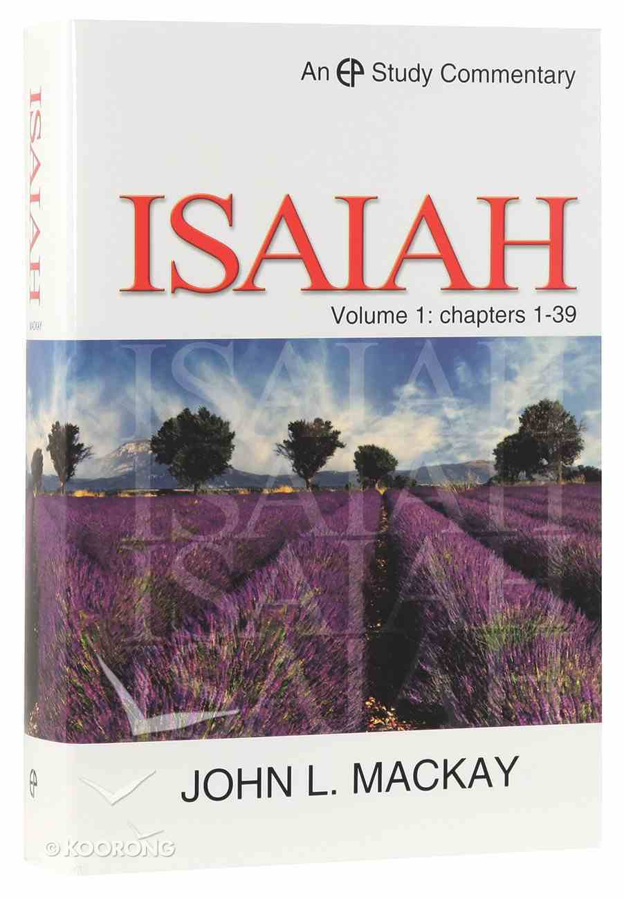 Isaiah (Chapters 1-39) (Volume 1) (Evangelical Press Study Commentary Series) Hardback