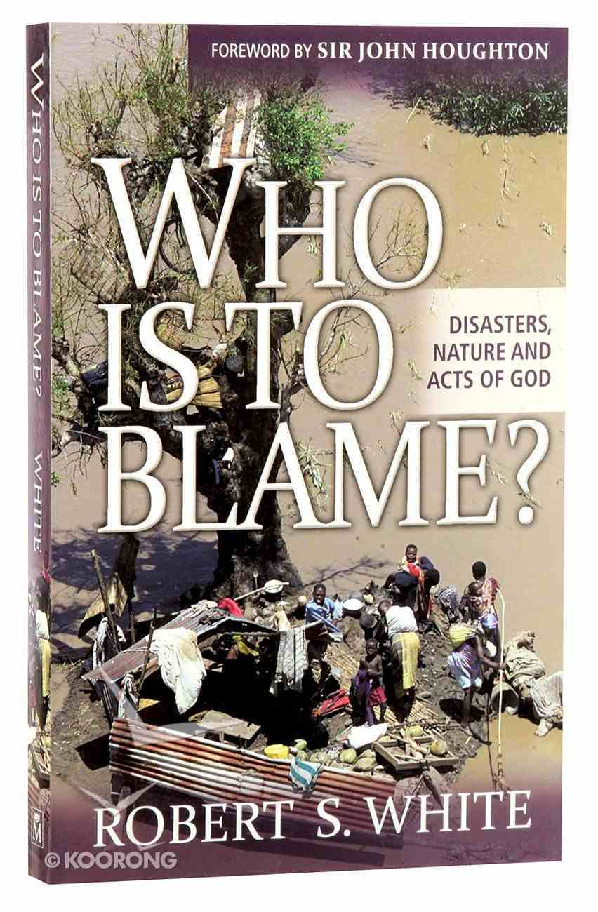Who is to Blame? Disasters, Nature and Acts of God Paperback
