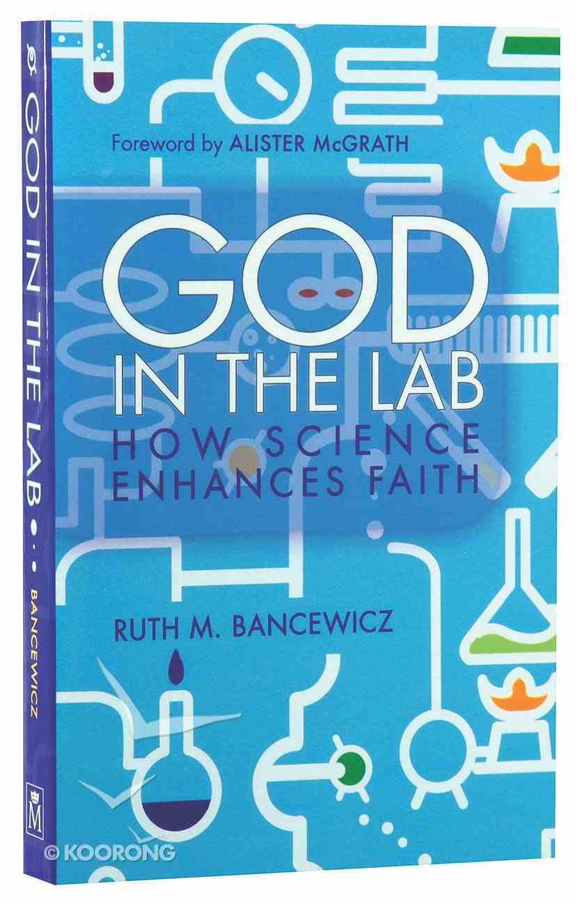 God in the Lab: How Science Enhances Faith Paperback