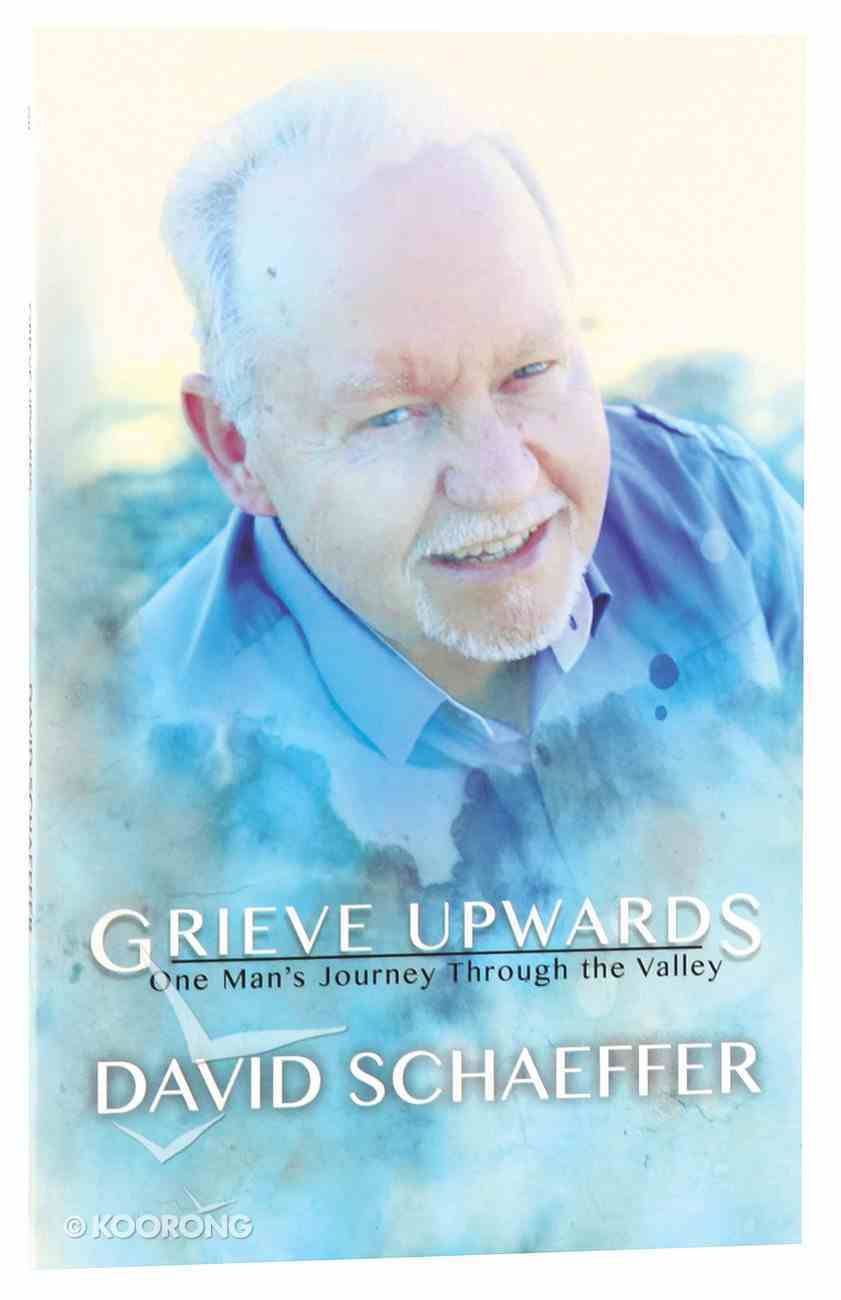 Grieve Upwards Paperback
