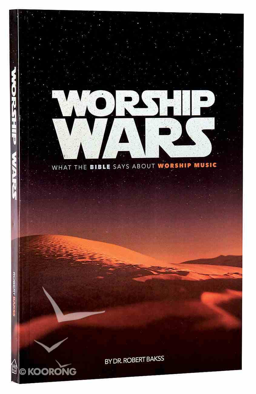 Worship Wars: What the Bible Says About Worship Music Paperback