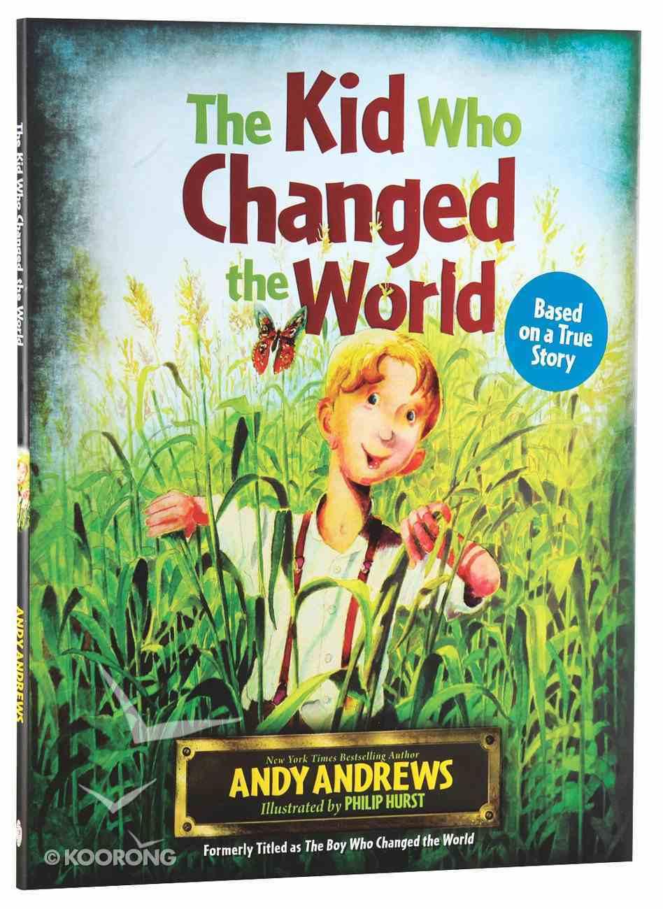 The Kid Who Changed the World Hardback