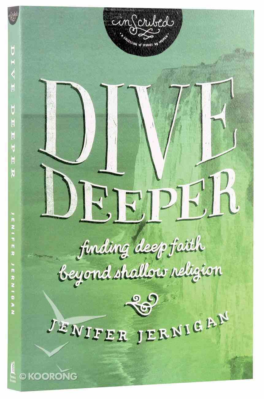 Dive Deeper (Inscribed Collection Series) Paperback