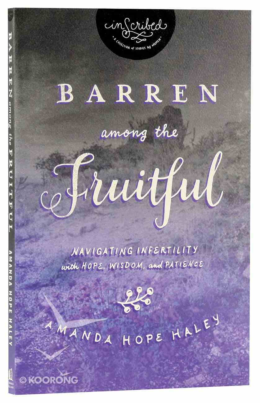 Barren Among the Fruitful (Inscribed Collection) Paperback