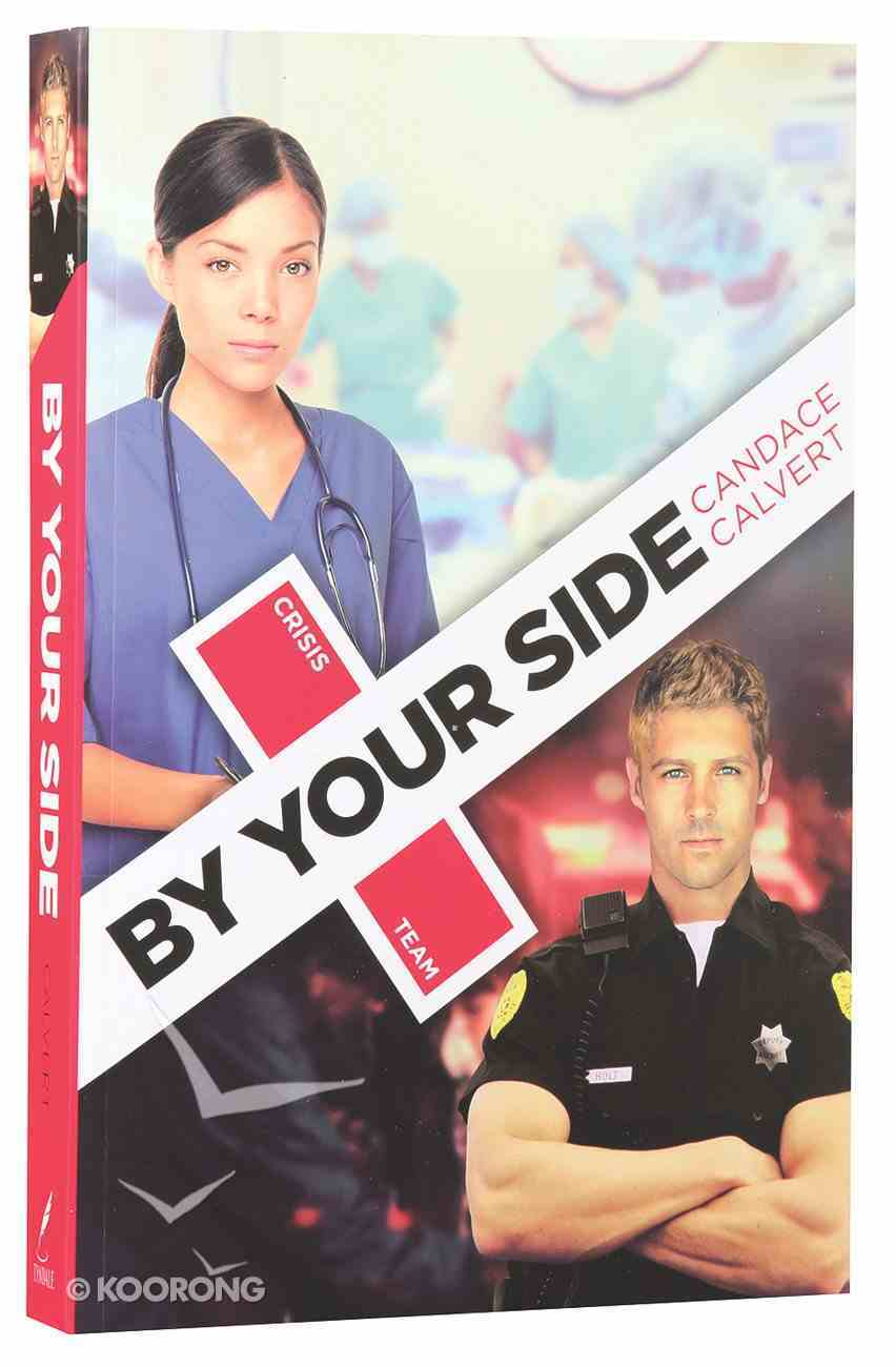 By Your Side (#01 in Crisis Team Series) Paperback