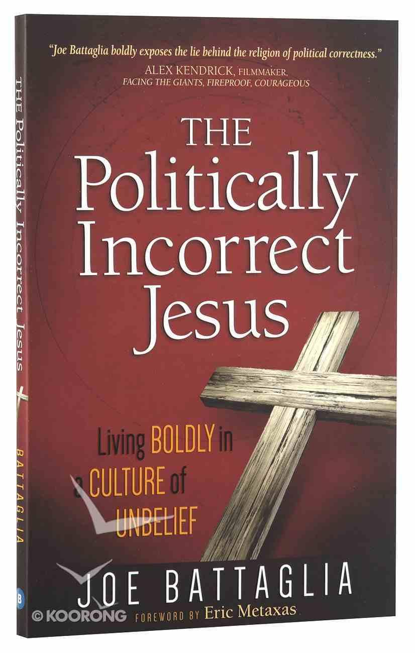 The Politically Incorrect Jesus Paperback