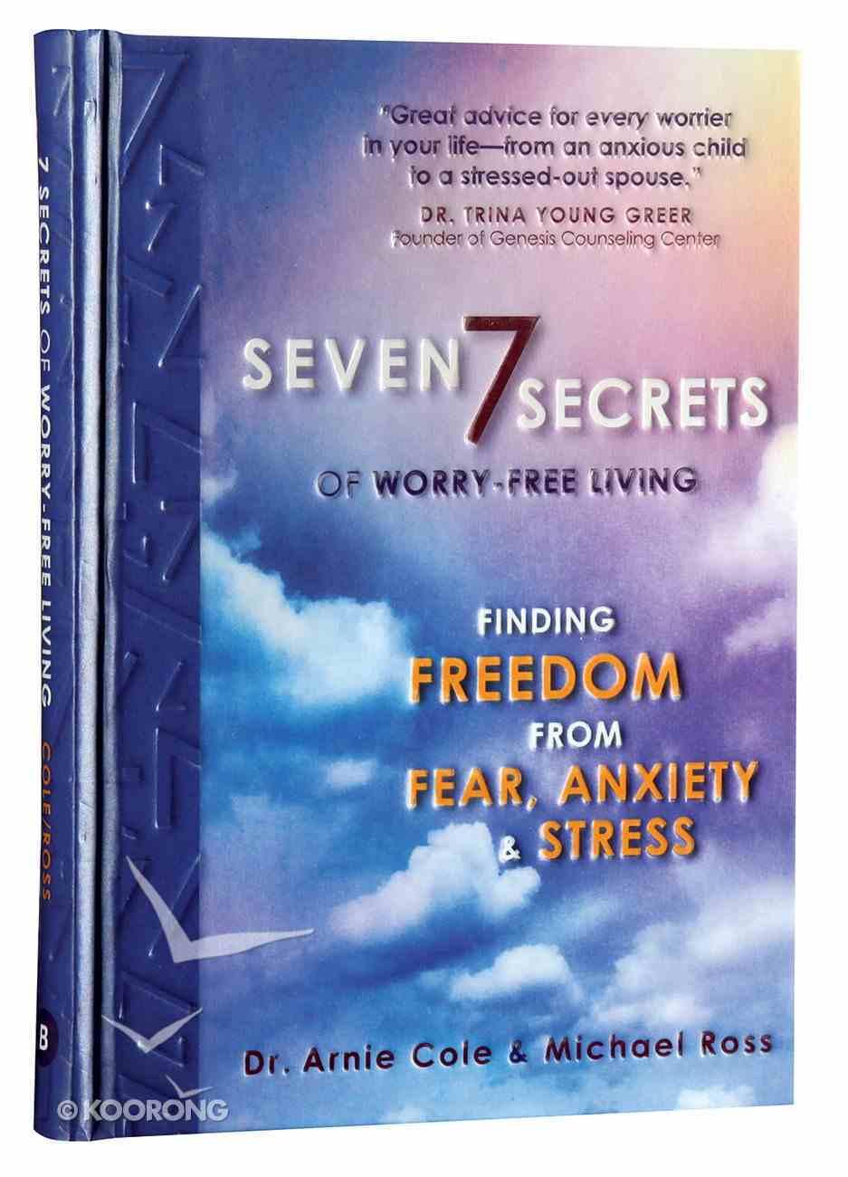 Seven Secrets of Worry-Free Living Hardback