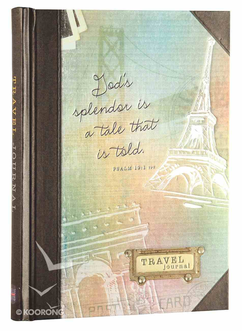 Journal: God's Splendor is a Tale That is Told Travel Journal Hardback