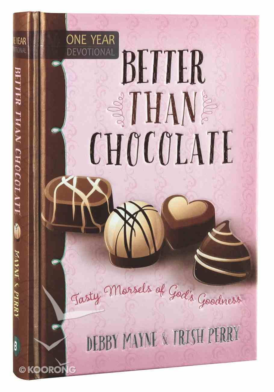 Better Than Chocolate: One Year Devotional Hardback