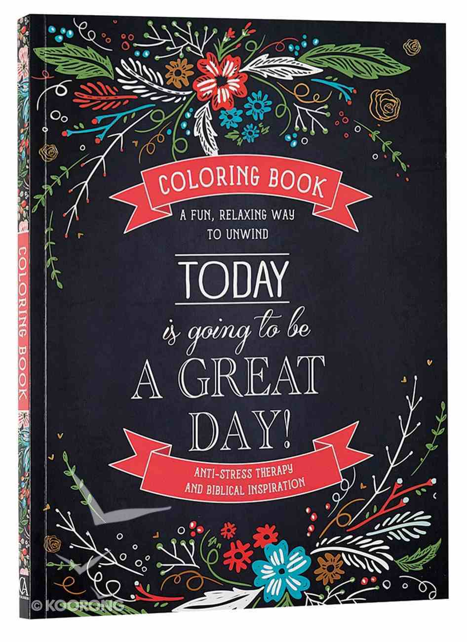 Today is Going to Be a Great Day (Adult Coloring Books Series) Paperback