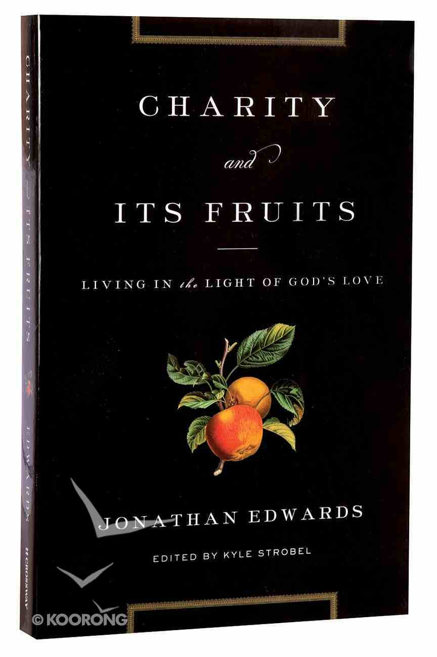 Charity and Its Fruits: Living in the Light of God's Love Paperback