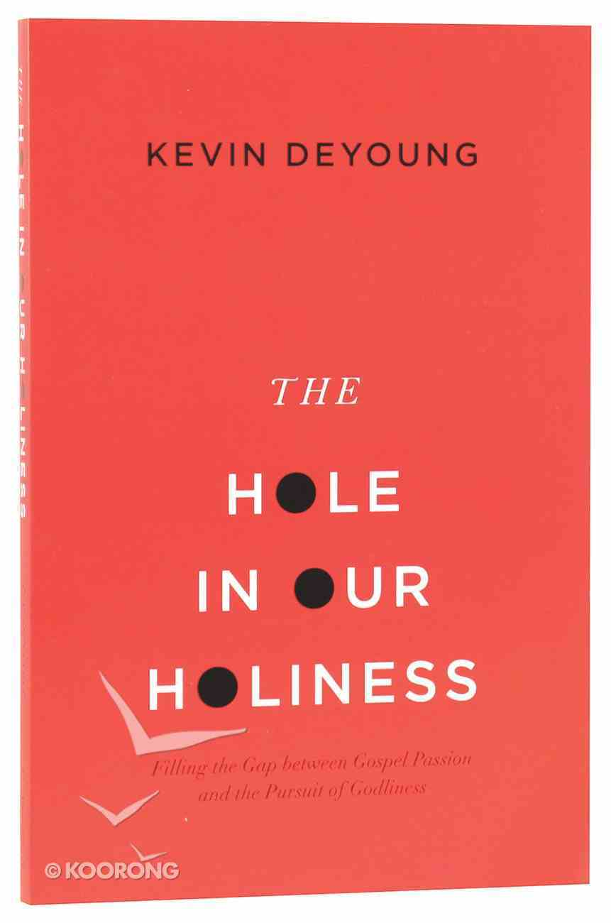 The Hole in Our Holiness Paperback