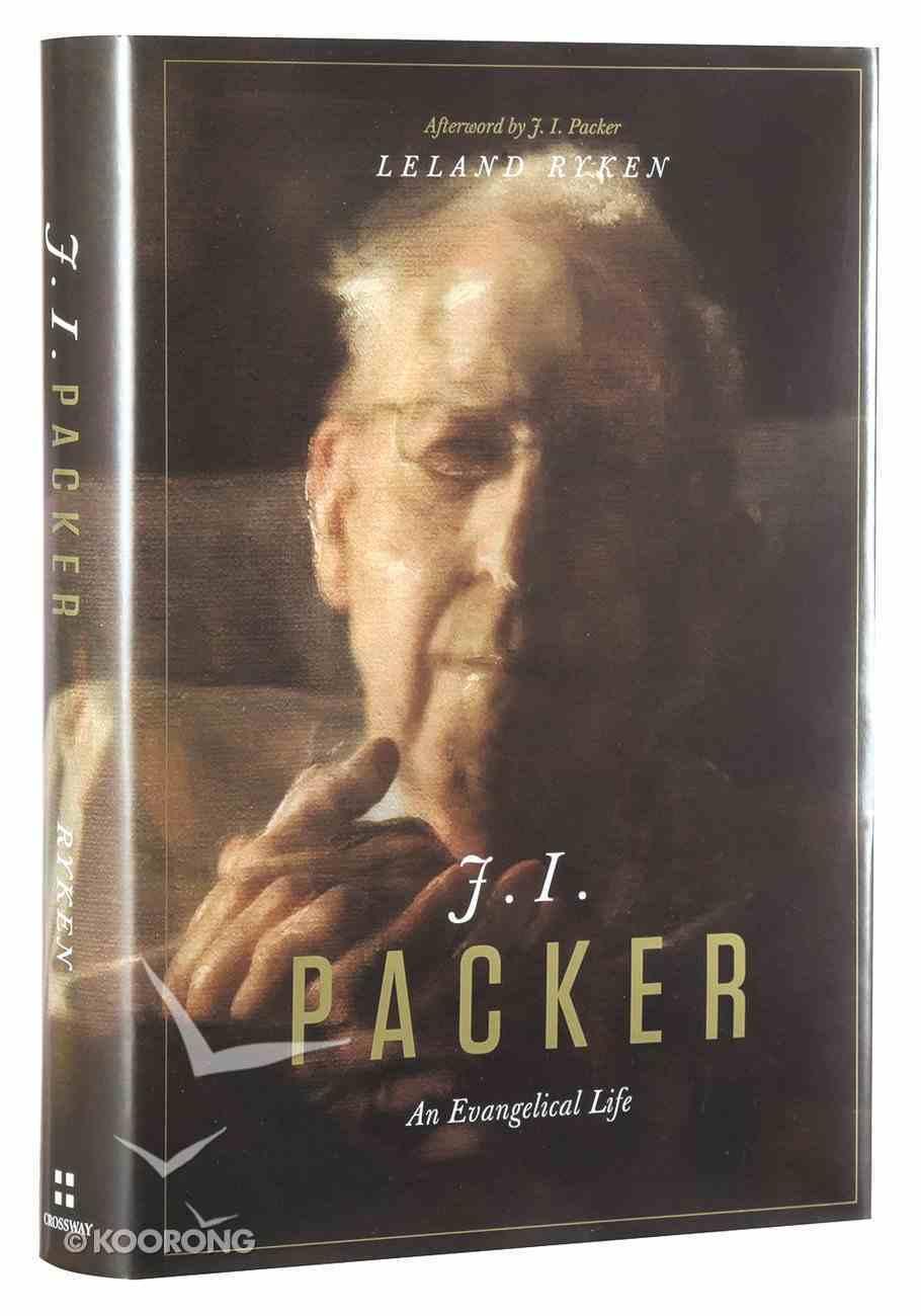 J.I. Packer An Evangelical Life Hardback