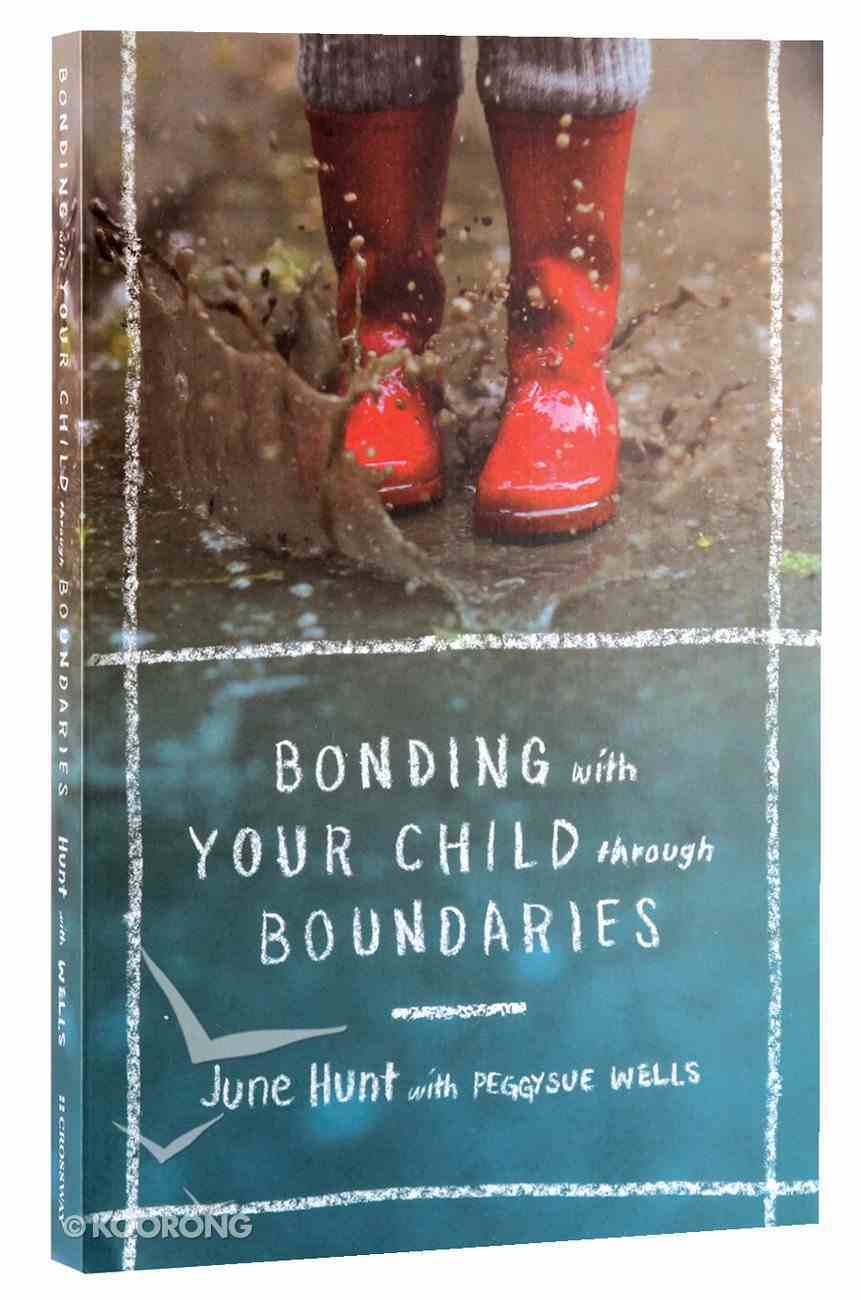 Bonding With Your Child Through Boundaries Paperback