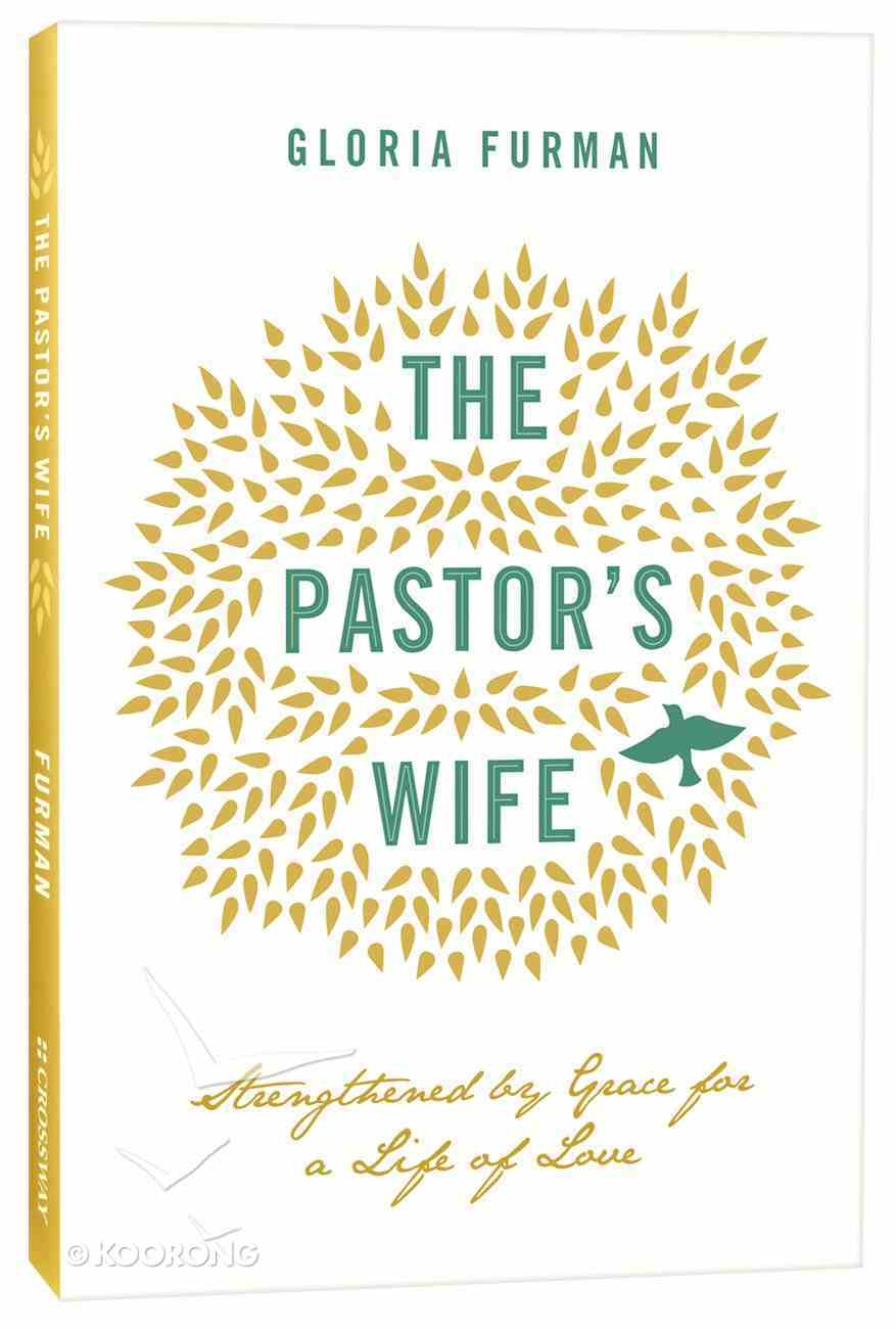 The Pastor's Wife: Strengthened By Grace For a Life of Love Paperback