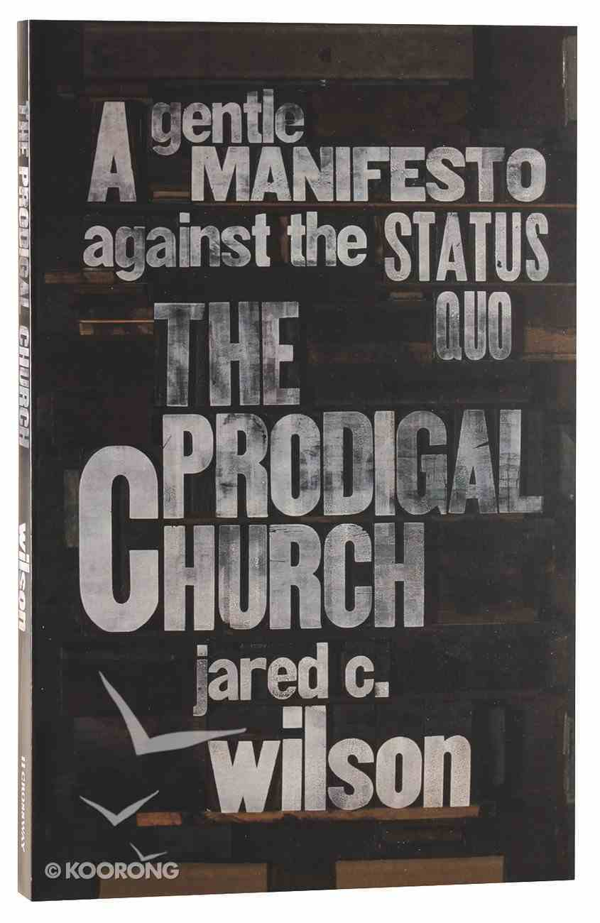 The Prodigal Church: A Gentle Manifesto Against the Status Quo Paperback