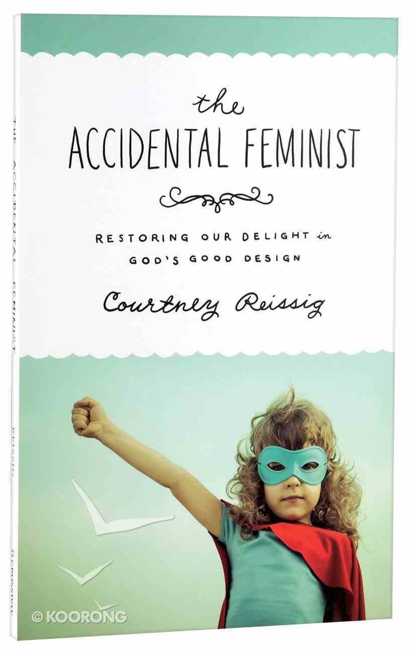 The Accidental Feminist Paperback