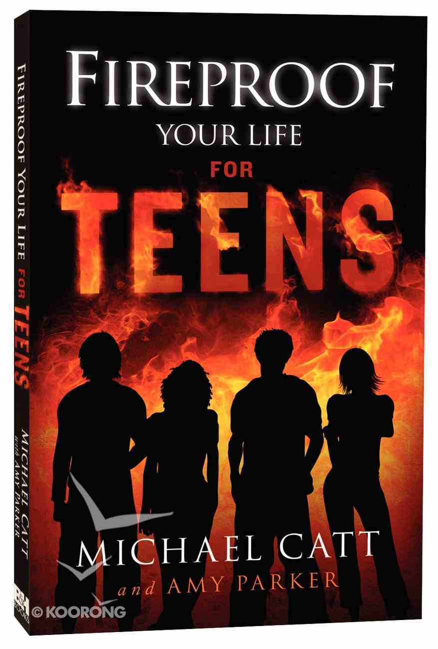 Fireproof Your Life For Teens Paperback