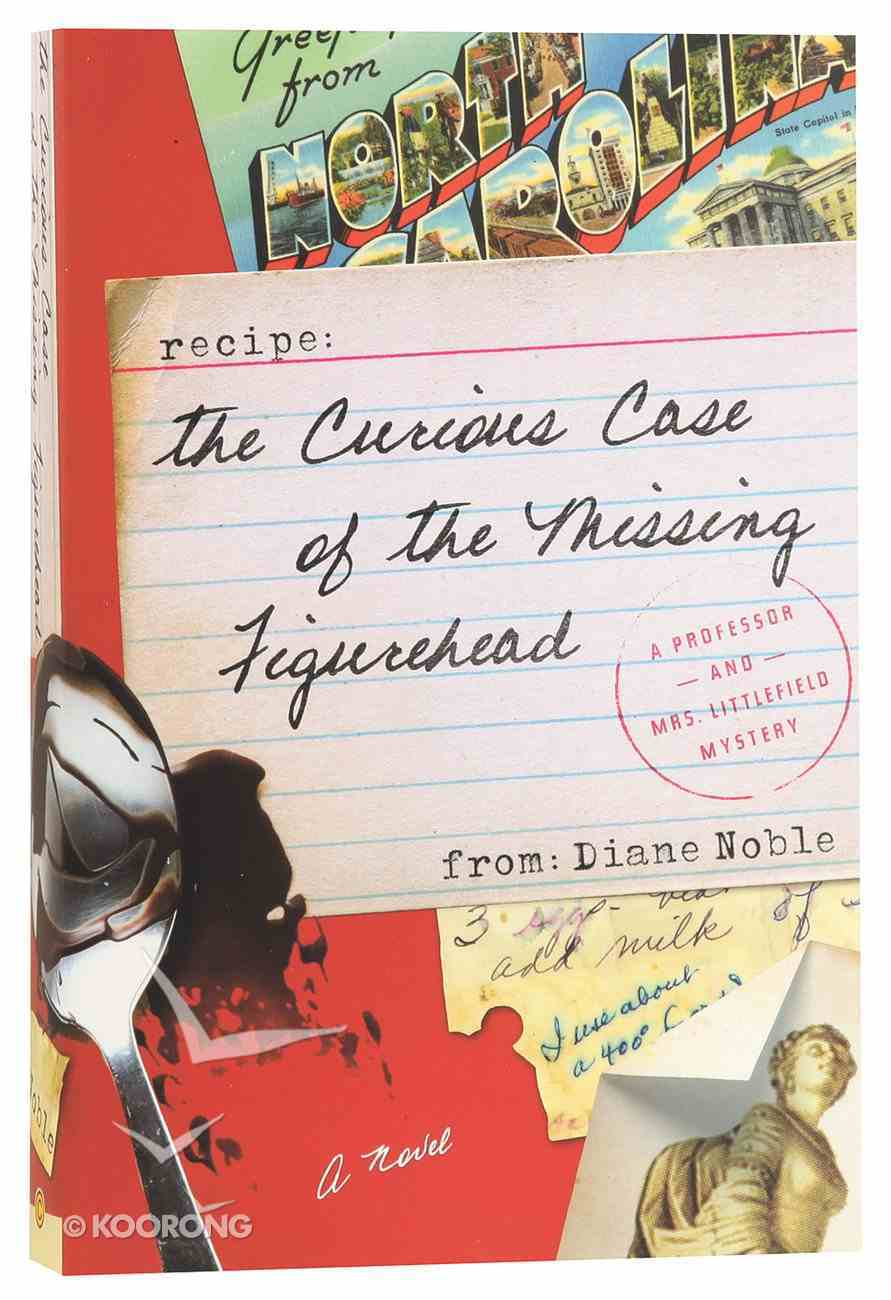 The Curious Case of the Missing Figurehead (#01 in A Professor And Mrs Littlefield Mystery Series) Paperback