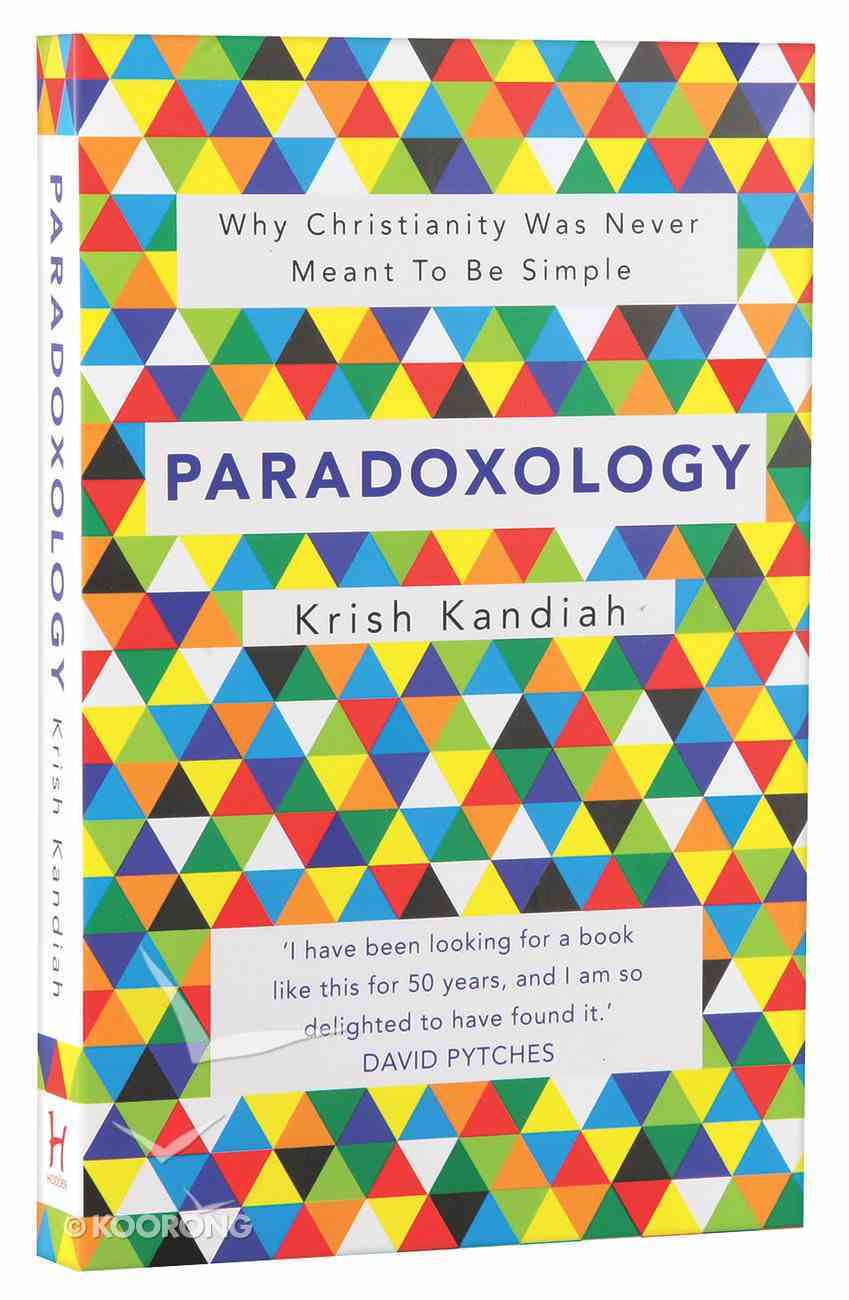 Paradoxology: Why Christianity Was Never Meant to Be Simple Paperback
