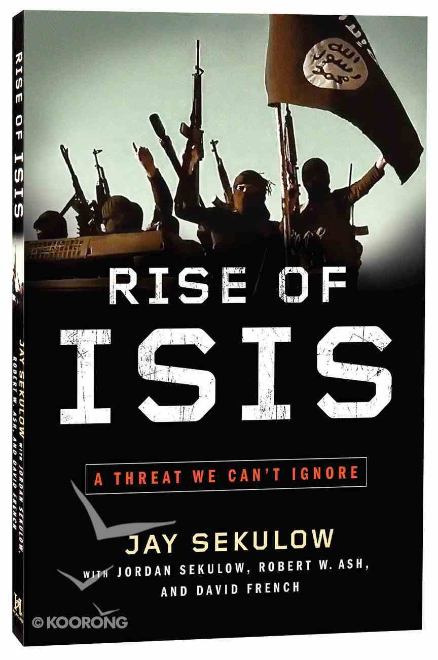 Rise of ISIS: A Threat We Can't Ignore Paperback
