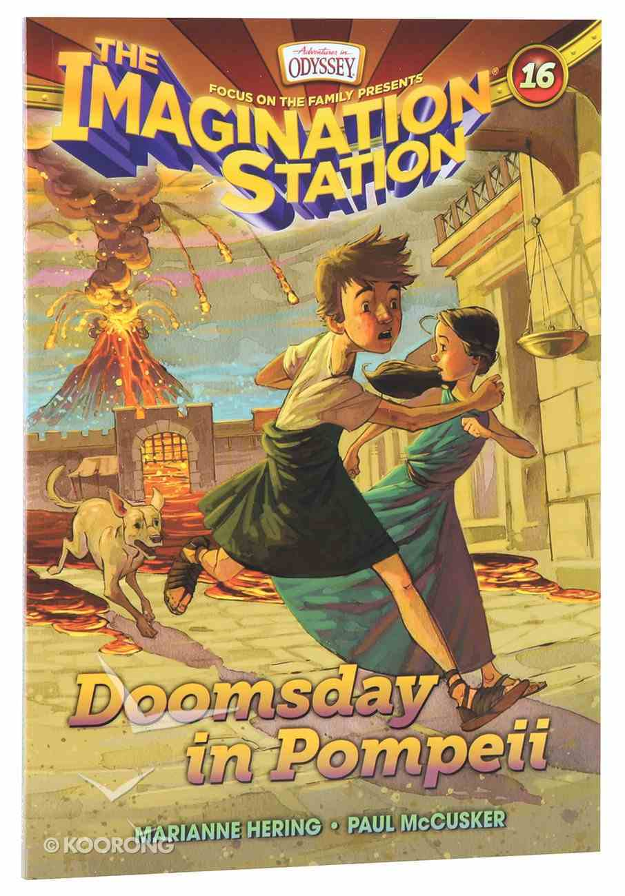 Doomsday in Pompeii (#16 in Adventures In Odyssey Imagination Station (Aio) Series) Paperback